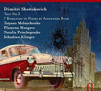 Shostakovich: Trio No. 2 - Seven Romances To Poems By Alexander Blok