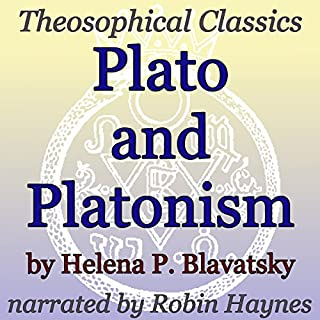 Plato and Platonism: Theosophical Classics                   By:                                                                                                                                 Helena P. Blavatsky                               Narrated by:                                                                                                                                 Robin Haynes                      Length: 35 mins     1 rating     Overall 5.0