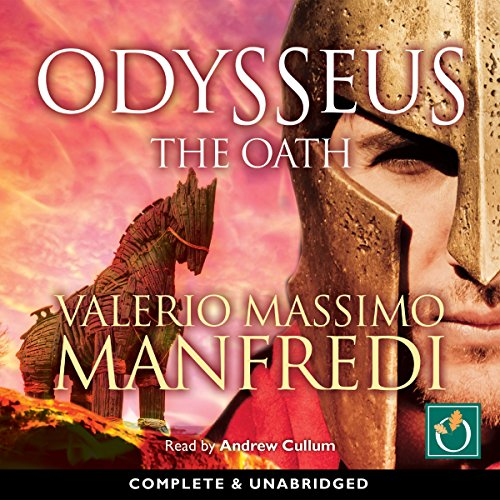 Odysseus     The Oath              By:                                                                                                                                 Valerio Massimo Manfredi                               Narrated by:                                                                                                                                 Andrew Cullum                      Length: 14 hrs and 29 mins     11 ratings     Overall 4.6