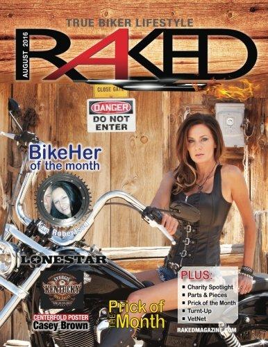 RAKED Magazine August 2016: True Biker Lifestyle Magazine