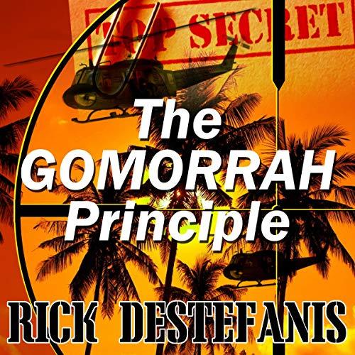 The Gomorrah Principle: A Vietnam Special Operations Thriller Audiobook By Rick DeStefanis cover art
