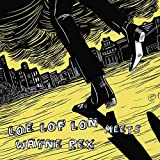 LOE LOF LON Meets Wayne Rex