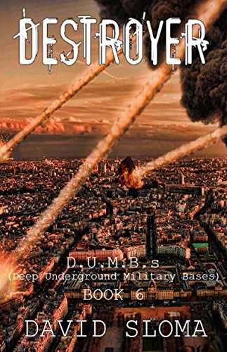 Destroyer: D.U.M.B.s (Deep Underground Military Bases) - Book 6 (English Edition)