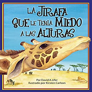 La Jirafa que le Tenia Mieda a las Alturas [The Giraffe Who Was Scared of Heights] cover art
