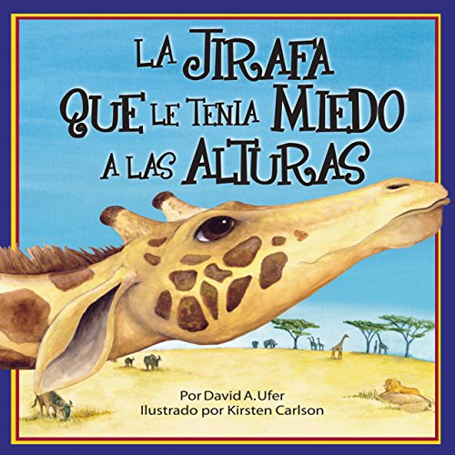 La Jirafa que le Tenia Miedo a las Alturas [The Giraffe Who Was Scared of Heights] copertina
