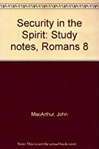 Security in the Spirit: Study notes, Romans 8