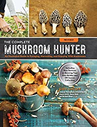 Image: The Complete Mushroom Hunter, Revised: Illustrated Guide to Foraging, Harvesting, and Enjoying Wild Mushrooms - Including new sections on growing your own incredible edibles and off-season collecting | Paperback: 208 pages – Illustrated | by Gary Lincoff (Author). Publisher: Quarry Books; Revised, Illustrated edition (June 15, 2017)