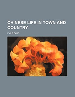 Chinese Life in Town and Country