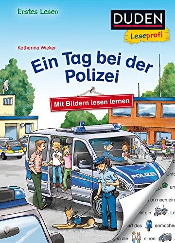 Duden Leseprofi – Mit Bildern lesen lernen: Ein Tag bei der Polizei, Erstes Lesen (DUDEN Leseprofi Erstes Lesen)