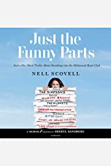 Just the Funny Parts: And a Few Hard Truths About Sneaking into the Hollywood Boys' Club CD