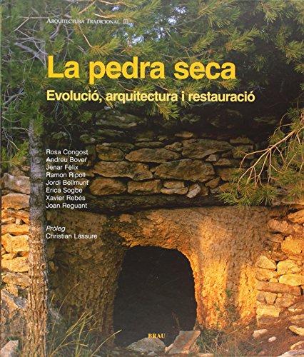 La pedra seca: Evolució, arquitectura i restauració: 3 (Arquitectura tradicional)