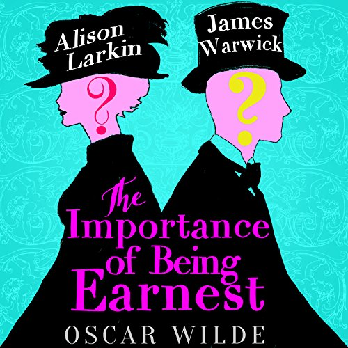 The Importance of Being Earnest - edited by James Warwick and Alison Larkin audiobook cover art