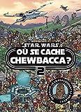 STAR WARS - Où se cache Chewbacca ? Tome 2