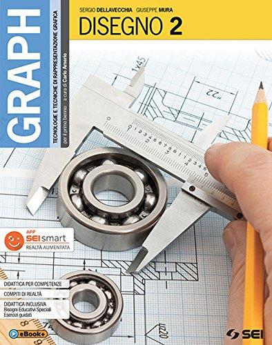 Graph. Tecnologie e tecniche di rappresentazione grafica. Disegno. Per le Scuole superiori. Con e-book. Con espansione online. Con Libro: Schede di disegno (Vol. 2)