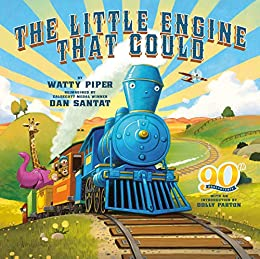 The Little Engine That Could: 90th Anniversary Edition by [Watty Piper, Dan Santat, Dolly Parton]