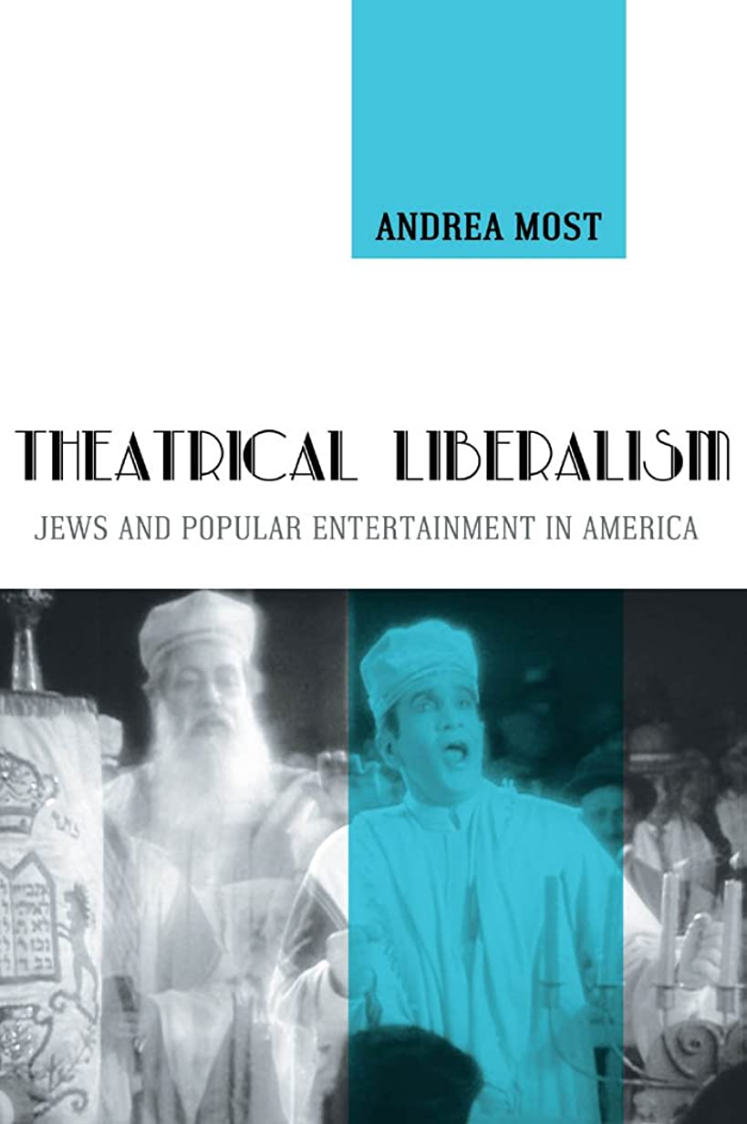 Theatrical Liberalism: Jews and Popular Entertainment in America (English Edition)