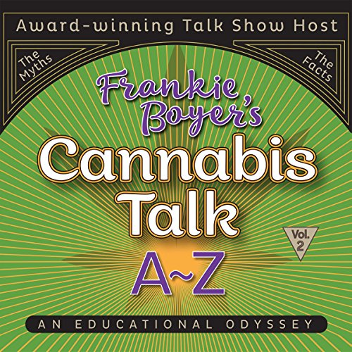 Cannabis Talk A to Z with Frankie Boyer, Vol. 2 audiobook cover art