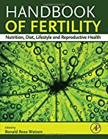 Handbook of Fertility: Nutrition, Diet, Lifestyle and Reproductive Health by Unknown(2015-05-11)