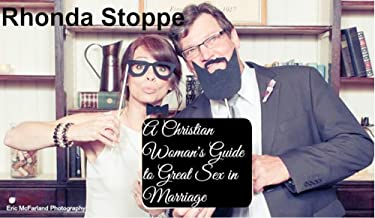 A Christian Woman's Guide To Great Sex In Marriage