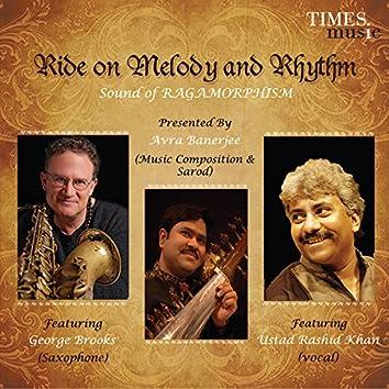 Ride on Melody & Rhythm - Sound of Ragamorphism