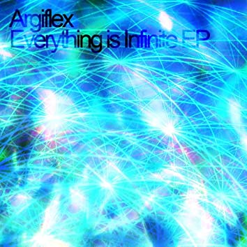 Everything Is Infinite - EP