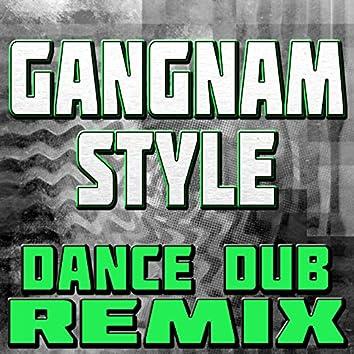 Gangnam Style (Dance Dub Remix)