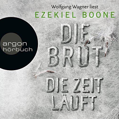 Die Zeit läuft     Die Brut 2              Autor:                                                                                                                                 Ezekiel Boone                               Sprecher:                                                                                                                                 Wolfgang Wagner                      Spieldauer: 10 Std. und 31 Min.     425 Bewertungen     Gesamt 4,4