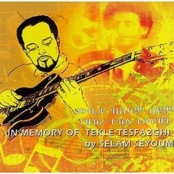In Memory of Tekle Tesfazghi