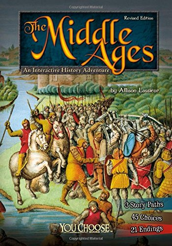 Compare Textbook Prices for The Middle Ages: An Interactive History Adventure You Choose: Historical Eras Revised ed. Edition ISBN 9781515742500 by Lassieur, Allison