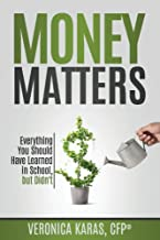 Money Matters: Everything You Should Have Learned in School, but Didn't