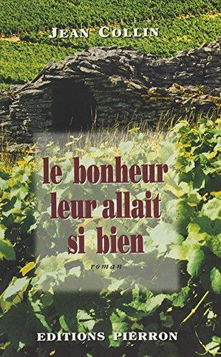 Le bonheur leur allait si bien : roman sous forme de chronique campagnarde (French Edition)