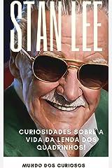 Stan Lee: Curiosidades sobre a vida da lenda dos quadrinhos! (Coleção Marvel Livro 4) eBook Kindle