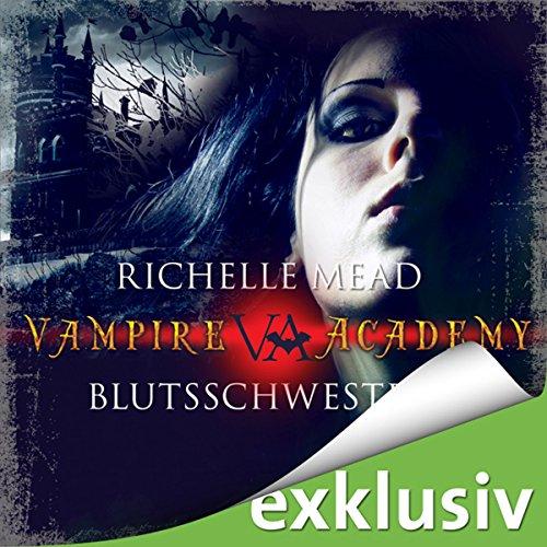 Blutsschwestern (Vampire Academy 1) audiobook cover art