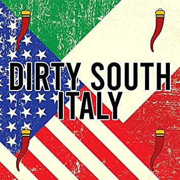 Dirty South Italy