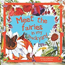 Meet the Fairies in My Backyard: Written & Illustrated by Dolores Keaveney