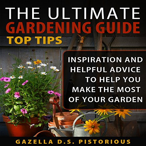 The Ultimate Gardening Guide Top Tips audiobook cover art