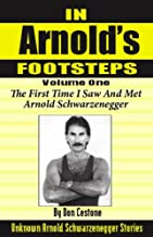 In Arnold's Footsteps 1969 New York City, Mr Olympia I meet Arnold Schwarzenegger for the first time