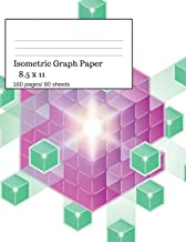 Isometric Graph Paper: Isometric Graph Paper Notebook Ideal for Architecture, Landscaping 3D Designs and Geometry. 8.5x11 Size, 160 Pages/ 80 Sheets. Cube Theme