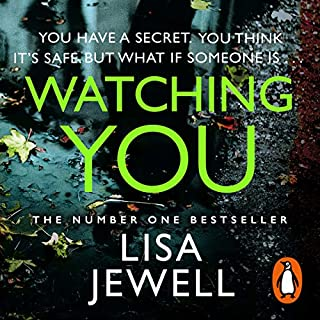 Watching You                   By:                                                                                                                                 Lisa Jewell                               Narrated by:                                                                                                                                 Gabrielle Glaister                      Length: 10 hrs and 52 mins     905 ratings     Overall 4.5