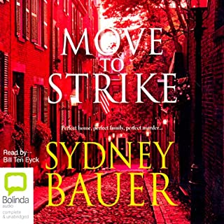 Move to Strike                   By:                                                                                                                                 Sydney Bauer                               Narrated by:                                                                                                                                 Bill Ten Eyck                      Length: 16 hrs and 7 mins     113 ratings     Overall 3.8