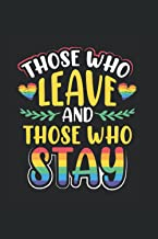 Those Who Leave And Those Who Stay: LGBT Gay Pride Month Notebook Journal Diary Those Who Leave And Those Who Stay - Appre...