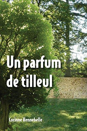 UN PARFUM DE TILLEUL (French Edition)
