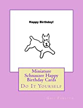 Miniature Schnauzer Happy Birthday Cards: Do It Yourself