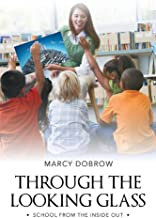 Through the Looking Glass: School from the Inside Out