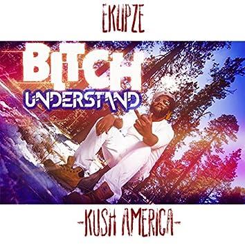 Bitch Understand