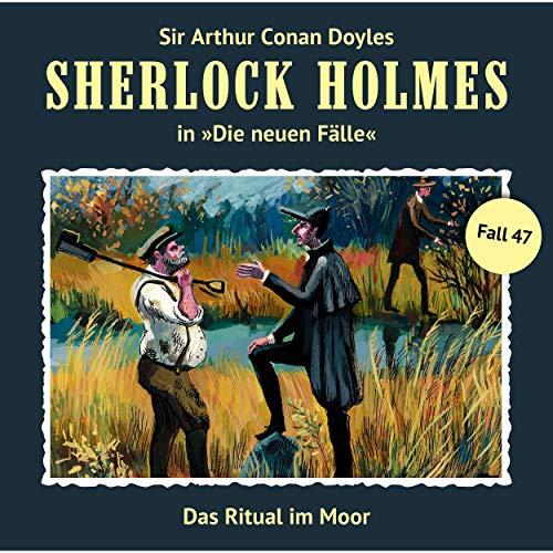 Das Ritual im Moor: Sherlock Holmes - Die neuen Fälle 47