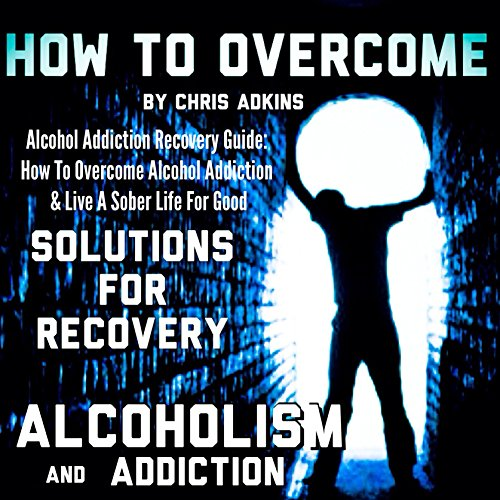 Alcohol Addiction Recovery Guide audiobook cover art