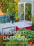 Frühbeet-Gärtnern: Anbausaison verlängern - Ernte steigern