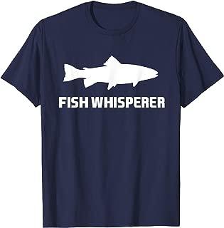 Fish Whisperer Funny T-Shirt