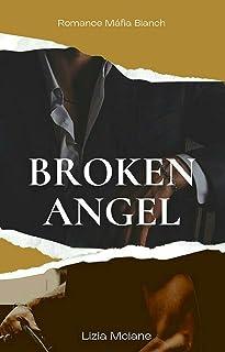 Broken Angel: A Bianchi Máfia Romance (A Mafia Bianchi Romance Livro 1)